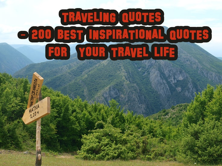 Traveling Quotes 200 Best Inspirational Quotes For Your Travel